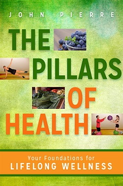 The Pillars of Health will give you the foundation of lifelong well-being