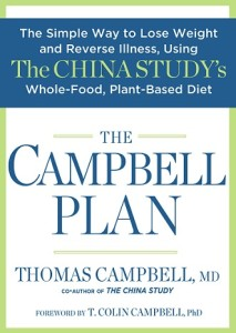 The Campbell Plan will show you how to move to a whole foods, plant-based diet with a lot less effort than you might have imagined