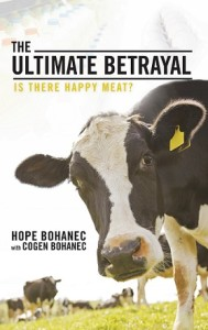 The Ultimate Betrayal will shock you with the real facts behind feel-good meat, dairy, egg, and fish labels