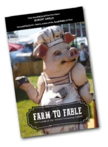 Farm to Fable is a powerful book that uncovers, then demolishes, the many fictions that keep people eating animal foods